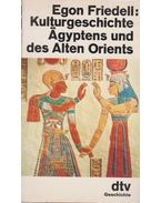 Kulturgeschichte Agyptens und des Alten Orients - Egon Friedell