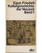 Kulturgeschichte der Neuzeit Band I. - Egon Friedell