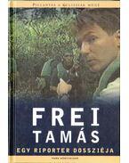 Egy riporter dossziéja (aláírt) - Frei Tamás