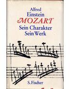 Mozart - Sein Charakter, Sein Werk - Einstein, Alfred
