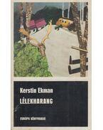 Lélekharang - Ekman, Kerstin