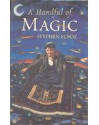 A Handful of Magic - ELBOZ, STEPHEN