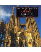 The Life and Works of Antoni Gaudí - Eleanor Van Zandt