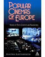 Popular Cinemas of Europe -Studies of Texts, Contexts and Frameworks - ELEFTHERIOTIS, DIMITRIS