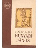 Hunyadi János - Elekes Lajos