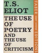 The Use Of Poetry And The Use Of Criticism - Eliot, T. S.