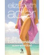 Barcelonából, szeretettel - Elizabeth Adler