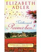 Találkozzunk Provence-ban! - Elizabeth Adler