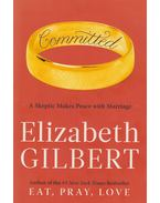 Committed - Elizabeth Gilbert
