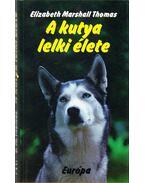 A kutya lelki élete - Elizabeth MARSHALL THOMAS