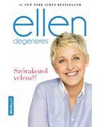 Szórakozol velem?! - Ellen DeGeneres