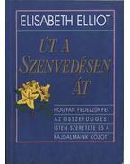 Út a szenvedésen át - Elliot, Elisabeth