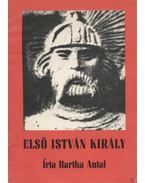 Első István király - Bartha Antal
