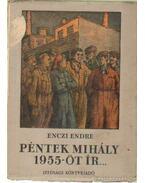 Péntek Mihály 1955-öt ír... - Enczi Endre