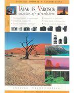 Tájak és városok digitális fényképezőgéppel - Enczi Zoltán, Keating, Richard