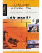A digitális fotózás műhelytitkai 2006 - Enczi Zoltán, Keating, Richard, Török György