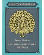 A balatonendrédi csipke története - Boross Marietta