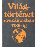 Világtörténet évszámokban 1789-ig 1. - Engel Pál