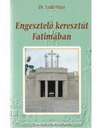 Engesztelő keresztút Fatimában - Erdő Péter