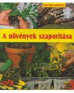 A növények szaporítása - Enrica Boffelli, Guido Sirtori