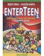 Enterteen 3. Entertaining english for teenagers Student's Book - Besnyi Erika, Huszár Márta