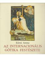 Az internacionális gótika festészete (dedikált) - Eörsi Anna