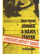 Jönnek a bájos tények - Cenzúrátlanított kiadás - Eörsi István