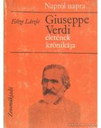 Giuseppe Verdi életének krónikája - Eösze László