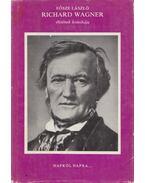Richard Wagner életének krónikája - Eösze László