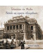 Trisztán és Aida - Séták az opera világában - Eösze László