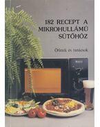 182 recept a mikrohullámú sütőhöz - Eperjessy Magdolna, Kovács Ágnes, Szily Pál, Deák Balázs