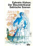 Der Blaumilchkanal Satirische Szenen - Ephraim Kishon