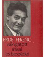 Erdei Ferenc válogatott írásai és beszédei - Erdei Ferenc