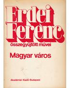 Magyar város - Erdei Ferenc