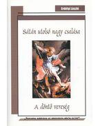 Sátán utolsó nagy csalása - Erdélyi László
