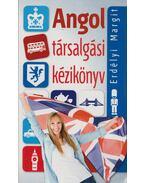 Angol társalgási kézikönyv - Erdélyi Margit
