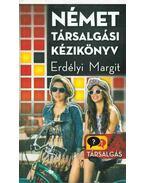 Német társalgási kézikönyv - Erdélyi Margit