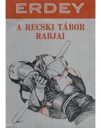A Recski tábor rabjai (dedikált) - Erdey Sándor