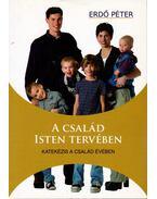 A család Isten tervében - Katekézis a Család Évében - Erdő Péter