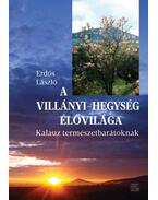 A Villányi-hegység élővilága - Kalauz természetbarátoknak - Erdős László