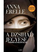A dzsihád jegyese - ERELLE, ANNA