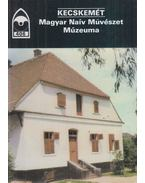 Kecskemét - Magyar Naív Művészet Múzeuma - Éri István