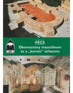 """Pécs - Ókeresztény mauzóleum és a """"korsós"""" sírkamra - Éri István"""