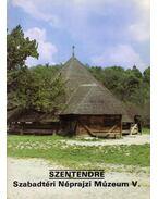 Szentendre - Szabadtéri Néprajzi Múzeum V. - Éri István