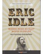 Mindig nézd az élet napos oldalát - Eric Idle