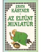 Az eltűnt miniatűr - Erich Kästner