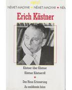 Kästner Kästnerről/Kästner über Kästner - Az emlékezés háza/Das Haus Erinnerung - Erich Kästner