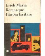 Három bajtárs - Erich Maria Remarque