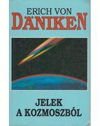 Jelek a kozmoszból - Erich von Däniken
