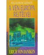 A vén Európa rejtélyei - Erich von Daniken